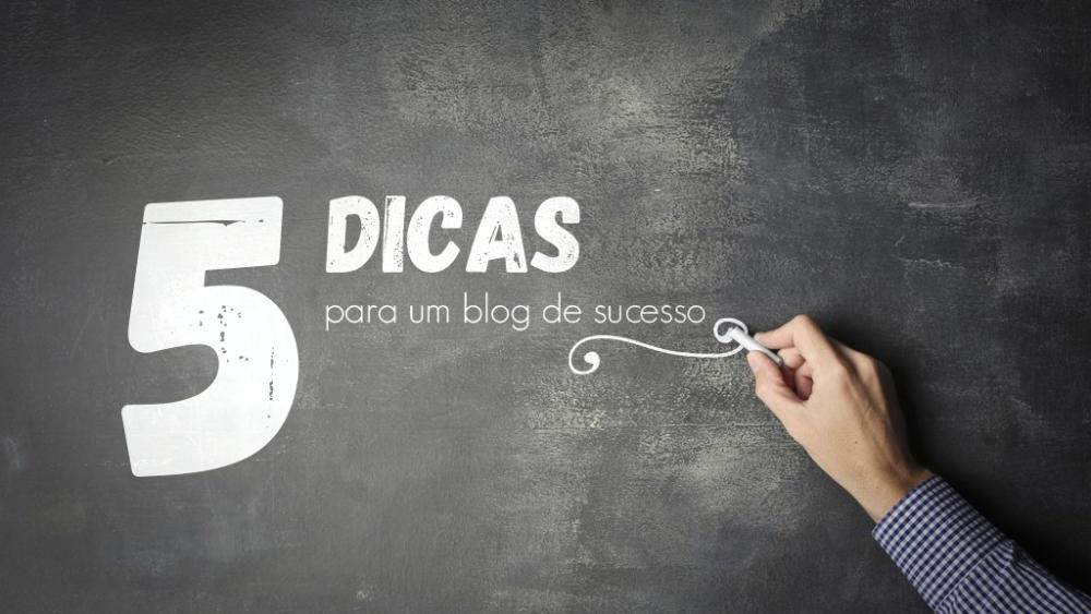 5 dicas para tornar o blog da sua empresa um sucesso