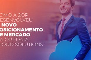 Case de sucesso: como a 2op desenvolveu o novo posicionamento de mercado da Optidata Cloud Solutions